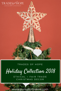 Trades of Hope Holiday 2018 Collection is here! Read all about the Trades of Hope Holiday Collection for 2018 and the limited time money-saving bundle! Click for details on how to purchase these gorgeous Fair Trade & Ethical Christmas Decorations for yourself!