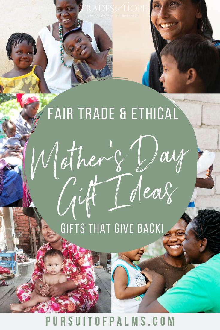Shop for Mother's Day with these fair trade + ethical gift ideas! Every purchase empowers women out of poverty! This blog post highlights my top 10 picks for Mother's Day Gifts in 2019! Click through to read the gift guide and email me at tawnyandluke@pursuitofpalms.com for a FREE gift! #tradesofhope #fairtrade #ethical #directsales #mothersday #giftideas
