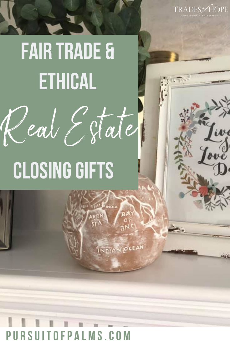 Check out these Fair Trade + Ethical real estate closing gifts. Every purchase empowers women out of poverty! Read the blog post to see my top picks and click through to shop the entire Trades of Hope collection and email me at tawnyandluke@pursuitofpalms.com for a FREE gift! #fairtrade #ethical #realestate #closinggifts #ecofriendly #empoweringwomen #endpoverty #directsales #handmade #handcrafted #tradesofhope