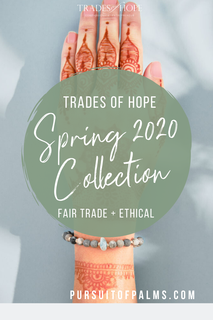 Trades of Hope Spring 2020 Collection is here! Read all about the Trades of Hope Summer Collection for 2019! Click for details on how to purchase these gorgeous Fair Trade & Ethical jewelry, accessories, and apparel pieces! #fairtrade #ethical #tradesofhope #spring